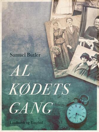 Samuel Butler: Al Kødets Gang