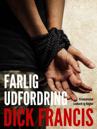 Dick Francis: Farlig udfordring