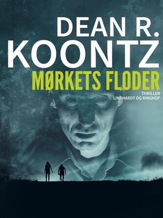 Dean R. Koontz: Mørkets floder