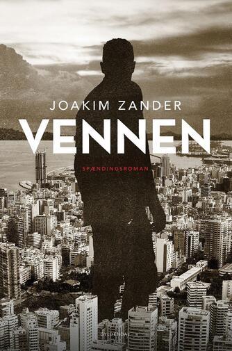 Joakim Zander: Vennen : spændingsroman