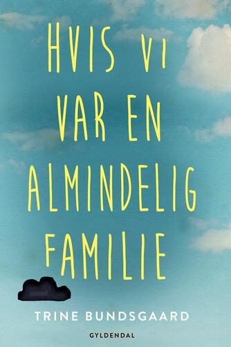 Trine Bundsgaard: Hvis vi var en almindelig familie