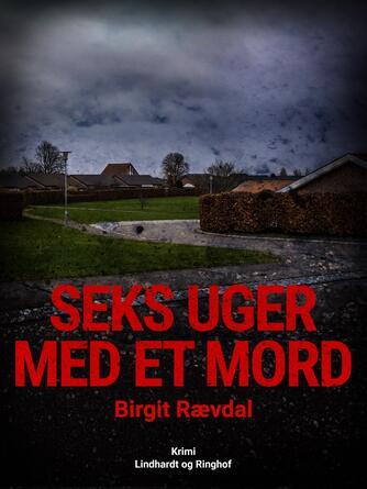 Birgit Rævdal: Seks uger med et mord