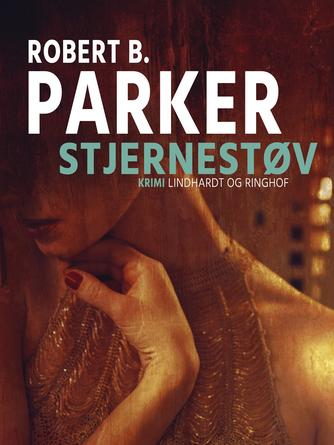 Robert B. Parker: Stjernestøv : detektivroman
