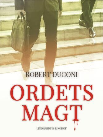 Robert Dugoni: Ordets magt