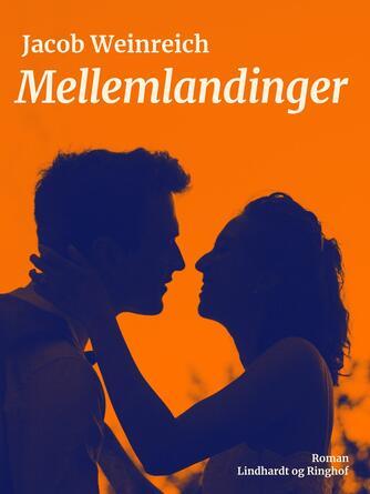 Jacob Weinreich: Mellemlandinger : roman