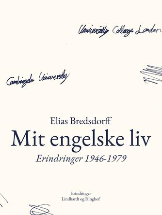 Elias Bredsdorff: Mit engelske liv : erindringer 1946-1979