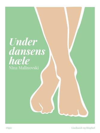 Nina Malinovski: Under dansens hæle