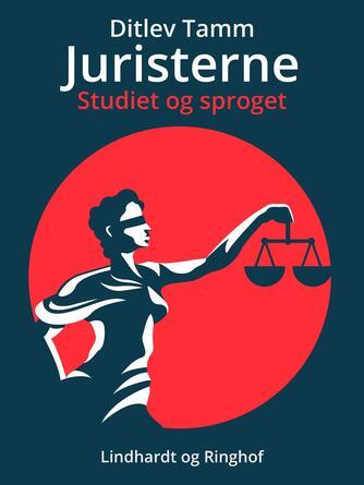 Ditlev Tamm: Juristerne : studiet og sproget : en indledning til retsstudiet