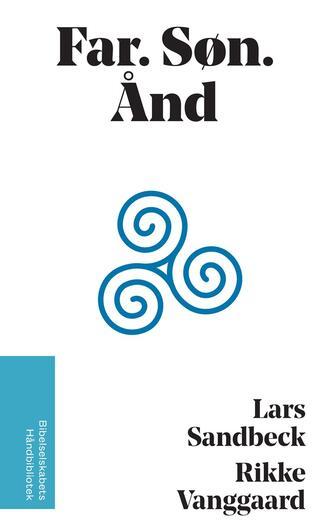 Lars Sandbeck, Rikke Vanggaard: Far, søn, ånd