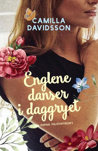Camilla Davidsson: Englene danser i daggryet : roman