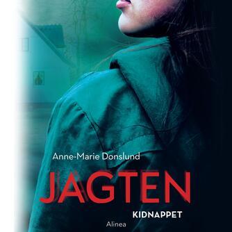 Anne-Marie Donslund: Jagten - kidnappet