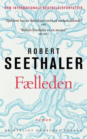 Robert Seethaler (f. 1966): Fælleden : roman