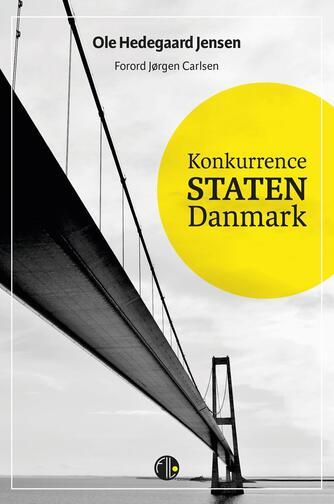 Ole Hedegaard Jensen: Konkurrencestaten Danmark