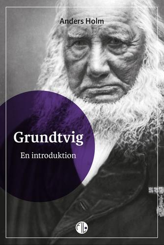 Anders Holm (f. 1973-02-22): Grundtvig : en introduktion