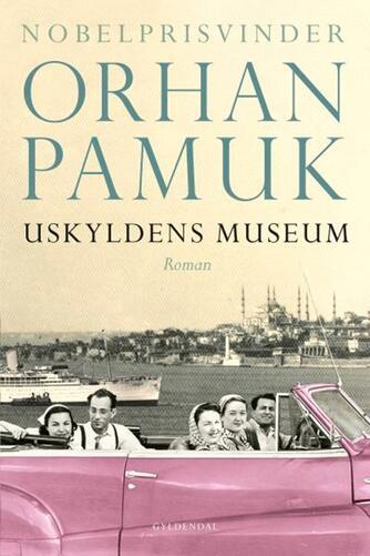 Orhan Pamuk: Uskyldens museum