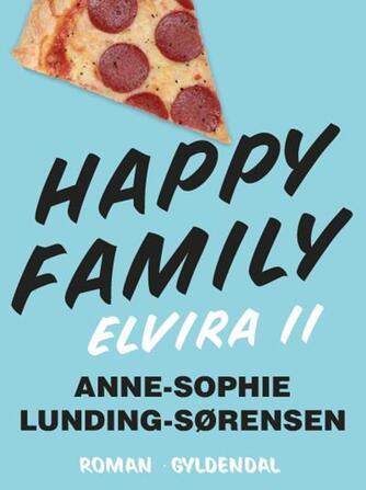 Anne-Sophie Lunding-Sørensen: Happy family : roman