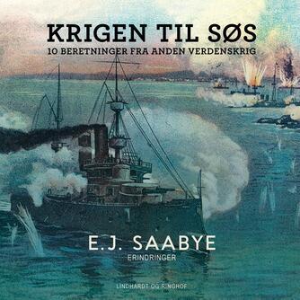 E. J. Saabye: Krigen til søs