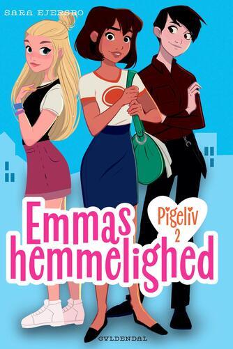 Sara Ejersbo: Emmas hemmelighed