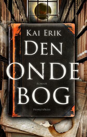 Kai Erik (f. 1983): Den onde bog : roman