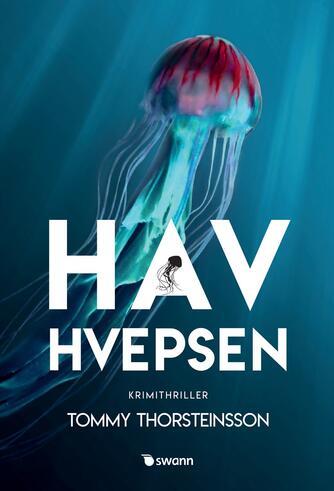 Tommy Thorsteinsson (f. 1965): Havhvepsen