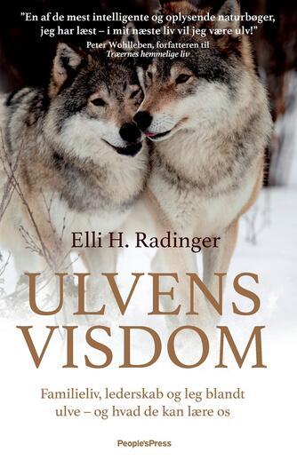 Elli H. Radinger: Ulvens visdom : familieliv, lederskab og leg blandt ulve - og hvad de kan lære os