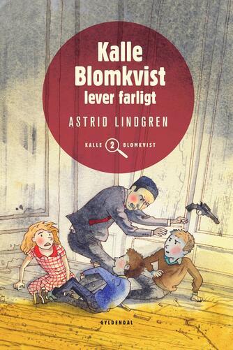 Astrid Lindgren: Kalle Blomkvist lever farligt (Ved Kina Bodenhoff)