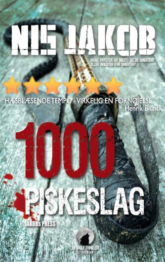 Nis Jakob: 1000 piskeslag : roman