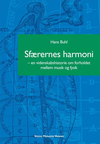 Hans Buhl: Sfærernes harmoni : en videnskabshistorie om forholdet mellem musik og fysik