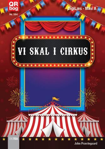 John Nielsen Præstegaard: Vi skal i cirkus