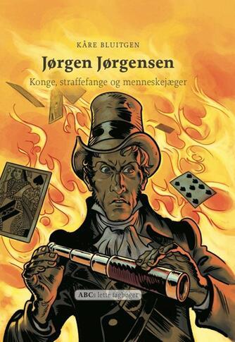 Kåre Bluitgen: Jørgen Jørgensen : konge, straffefange og menneskejæger
