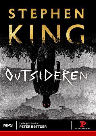 Stephen King (f. 1947): Outsideren : roman
