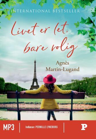 Agnès Martin-Lugand (f. 1979): Livet er let, bare rolig