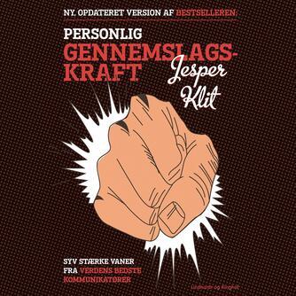 Jesper Klit: Personlig gennemslagskraft : syv stærke vaner fra verdens bedste kommunikatører