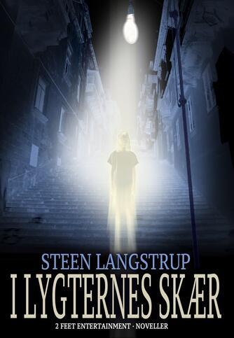 Steen Langstrup: I lygternes skær : noveller