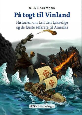 Nils Hartmann: På togt til Vinland : historien om Leif den Lykkelige og de første søfarere til Amerika