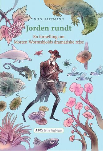 Nils Hartmann: Jorden rundt : en fortælling om Morten Wormskjolds dramatiske rejse