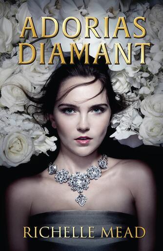 Richelle Mead: Adorias diamant
