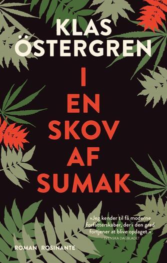 Klas Östergren: I en skov af sumak : roman