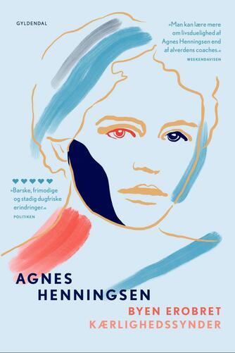 Agnes Henningsen (f. 1868): Byen erobret : Kærlighedssynder