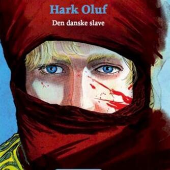 Kåre Bluitgen: Hark Oluf : den danske slave