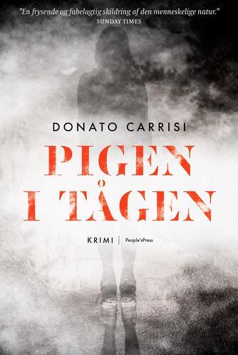 Donato Carrisi: Pigen i tågen : krimi