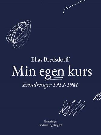 Elias Bredsdorff: Min egen kurs : erindringer 1912-1946