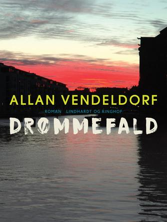 Allan Vendeldorf: Drømmefald : roman