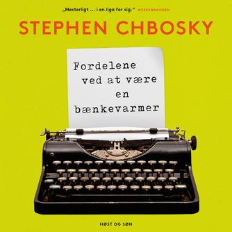 Stephen Chbosky: Fordelene ved at være en bænkevarmer