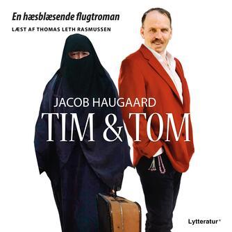 Jacob Haugaard: Tim & Tom : en hæsblæsende flugtroman