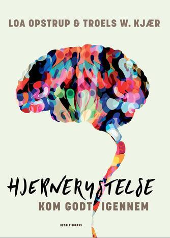 Loa Opstrup, Troels W. Kjær, Signe Kierkegaard Cain: Hjernerystelse : kom godt igennem