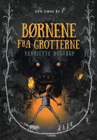 Henriette Rostrup: Børnene fra grotterne
