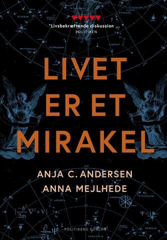 Anna Mejlhede, Anja C. Andersen: Livet er et mirakel