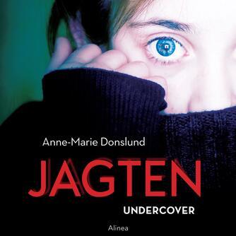 Anne-Marie Donslund: Jagten - undercover