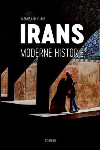 Rasmus Christian Elling: Irans moderne historie